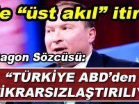 """İtiraf: """"Türkiye ABD'den istikrarsızlaştırılıyor!"""""""