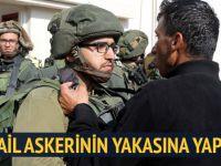 İsrail askerinin yakasına yapıştı!