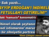 """Şükrü Sak yazdı; """"Erdoğan'ı indirelim, Fetullah'ı getirelim!"""""""