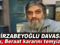 """""""Eski Türkiye"""" hortladı; Savcı, Mirzabeyoğlu'nun beraat kararını temyiz etti!"""