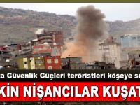 Şırnak'ta keskin nişancılar köşeye sıkıştırıldı!