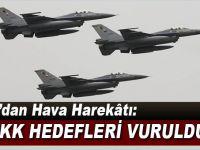 TSK; PKK hedefleri vuruldu!
