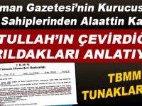 Zaman Gazetesinin Kurucusu ve Sahibi Fetullah'ın çevirdiği fırıldakları anlatıyor!