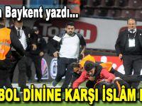 Futbol Dinine Karşı İslâm Dini!