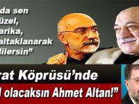 Sırat Köprüsü'nde hamal olacaksın Ahmet Altan!