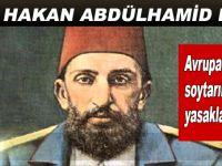 Abdülhamid Han Avrupa'daki soytarılıkları yasaklatmıştı!