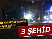 Karakola bomba yüklü araçla saldırı: 3 şehit