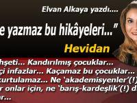 Elvan Alkaya yazdı; Kimse yazmaz bu hikâyeleri...