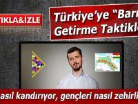 """Türkiye'ye """"barış""""(!) getirme taktikleri! Propaganda nasıl yapılır?"""
