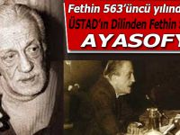 Fethin 563'üncü yılında Üstad'ın dilinden; Ayasofya!.