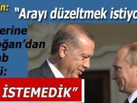 Putin'in sözlerine Erdoğan'dan cevab!