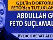 Gül'ün FETÖ'den tutuklanan doktorunun savcılık ifadesi ortaya çıktı!